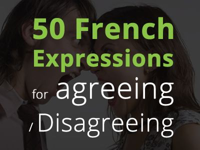 Want to sound more natural in a conversation? This vocabulary list comes in handy. Know how to agree or disagree in French.