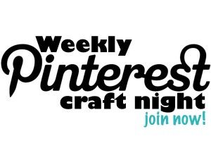 Join the weekly pinterest craft night do the projects you for What craft should i do
