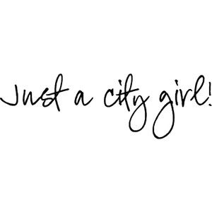 City girl through and through!!