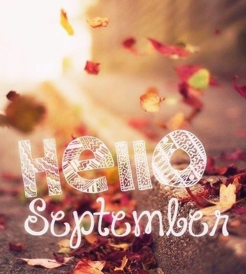 Hello September Month September Hello September September Quotes Nice Ideas