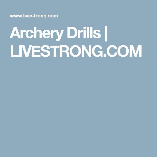 Archery Drills | LIVESTRONG.COM