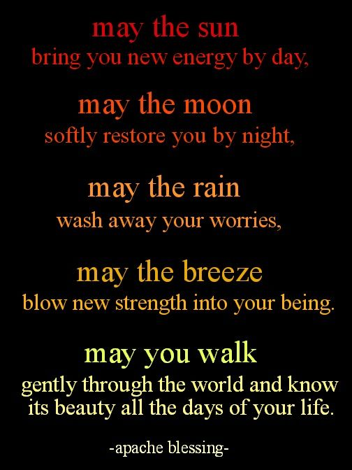 May The Sun Bring You New Energy By Day May The Moon Softly Restore You By Night May The Rain