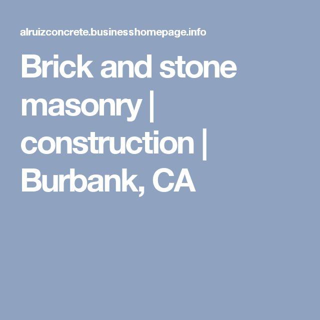 Brick and stone masonry   construction   Burbank, CA