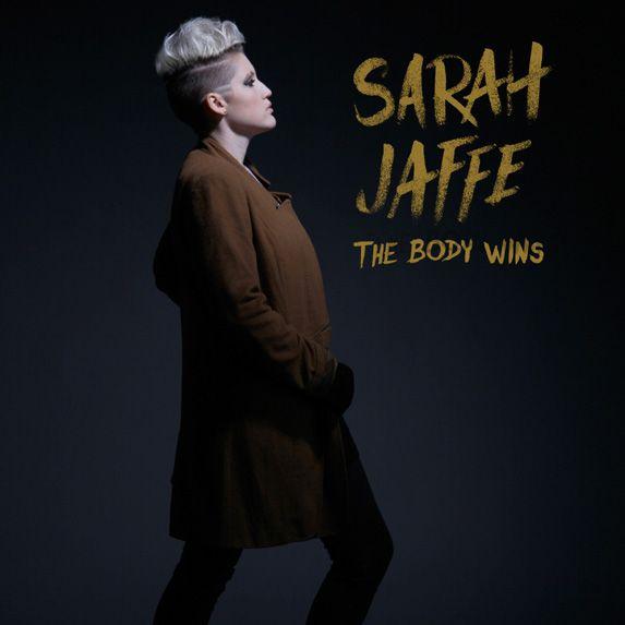 Sarah Jaffe: The Body Wins