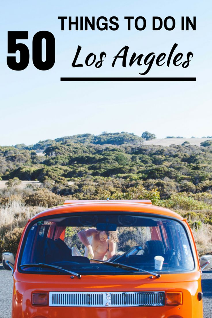 50 Things To Do In Los Angeles: Los Angeles Bucket List