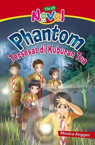 Phantom - Tersesat di Kuburan Tua  Buku Misteri Anak Pertama. Kisah Petualangan 5 anak yang ikut kegiatan pramuka di sekolah dan menemukan kuburan tua di belakang kompleks sekolah mereka