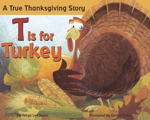 T is for Turkey: A True Thanksgiving Story by Tanya Lee Stone,http://www.amazon.com/dp/0843125705/ref=cm_sw_r_pi_dp_v0Ltsb0EDVP0EGF8