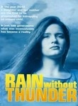 Movie from 1993.....scary prediction..?  RAIN WITHOUT THUNDER, is a cold and compelling look into a frightening future. The idea of incarcerating women who have had abortions is timely. It is the year 2042. Alison Goldring (Ali Thomas) and her mother Beverly (Betty Buckley) have both been imprisoned in the Walker Point Secure Facility for the crime of kidnaping. Kidnaping is the new legal term used to identify an illegal abortion,  I watched this the other day. Wow. Scary.