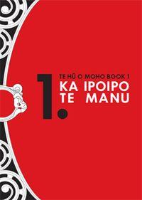 Te Hu o Moho Book 1: Ka ipoipo te manu