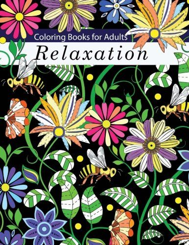 Coloring Books For Adults Relaxation Flowers Animals And Garden Designs A Stress Relief Book