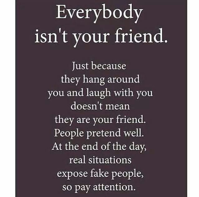 Real situations expose fake people. Pay attention.