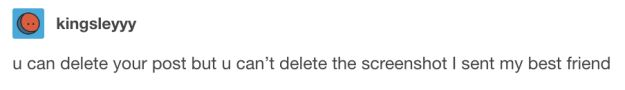 This thing that you must always account for: | 22 Wonderful And Deeply Accurate Tumblr Posts About Your Best Friend