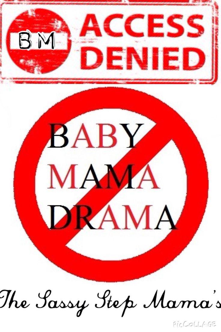 No baby mama drama, i repeat!