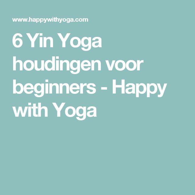 6 Yin Yoga houdingen voor beginners - Happy with Yoga