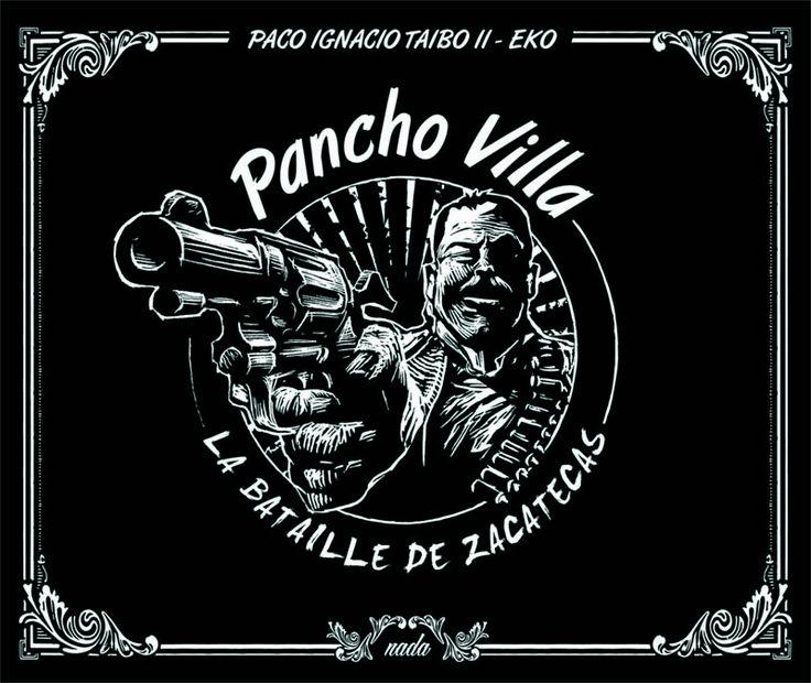 Pancho Villa, La Bataille de Zacatecas | Paco Ignacio Taibo II & Eko
