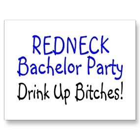 Image Detail For  Redneck Bachelor Party Drink Up Bitches | Wedding  Invitations