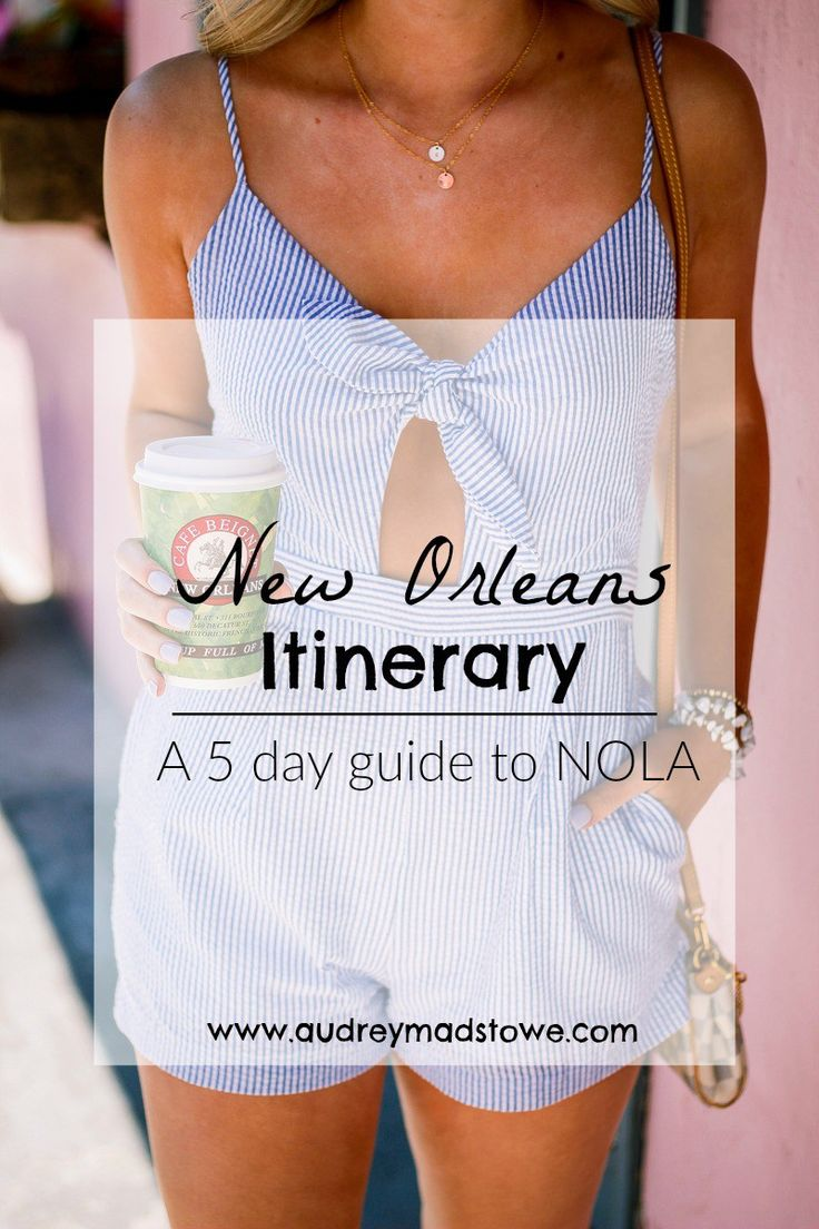 New Orleans Itinerary- 5 Day Guide in NOLA by lifestyle and fashion blogger Audrey Madison Stowe - New Orleans Itinerary by popular Texas travel blogger Audrey Madison Stowe