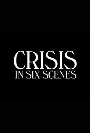 Кризис в шести сценах /Crisis in Six Scenes/