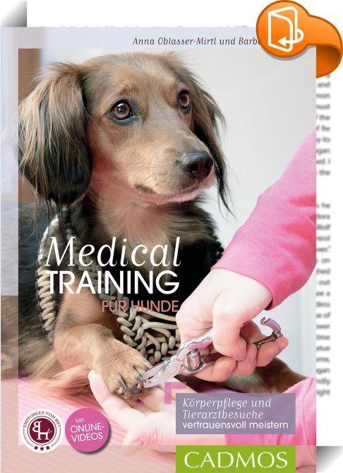 Medical Training für Hunde    :  Die Körperpflege des Hundes und seine tierärztliche Versorgung sind für Hund und Besitzer oft mit Stress verbunden. Häufig wird der Hund zu bestimmten Behandlungen gedrängt, was zur Folge hat, dass es sowohl in den eignen vier Wänden als auch in der Tierarztpraxis zu Problemen und manchmal sogar Aggressionen kommt. Die gute Nachricht ist: Das muss nicht sein. Dieses Buch erklärt, wie Besitzer ihren Hund mithilfe von positiver Bestärkung und einem Marker...