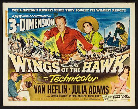 Wings of the Hawk (1953)Stars: Van Heflin, Julie Adams, Abbe Lane, George Dolenz, Noah Beery Jr., Antonio Moreno, Pedro Gonzalez Gonzalez ~ Director: Budd Boetticher
