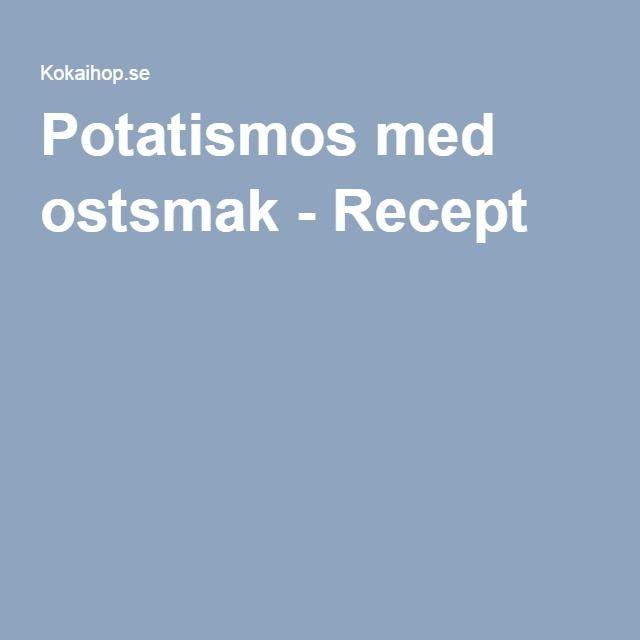 Potatismos med ostsmak - Recept