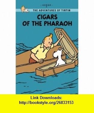 Cigars of the Pharaoh (The Adventures of Tintin Young Readers Edition) (9780316133883) Herg� , ISBN-10: 0316133884  , ISBN-13: 978-0316133883 ,  , tutorials , pdf , ebook , torrent , downloads , rapidshare , filesonic , hotfile , megaupload , fileserve