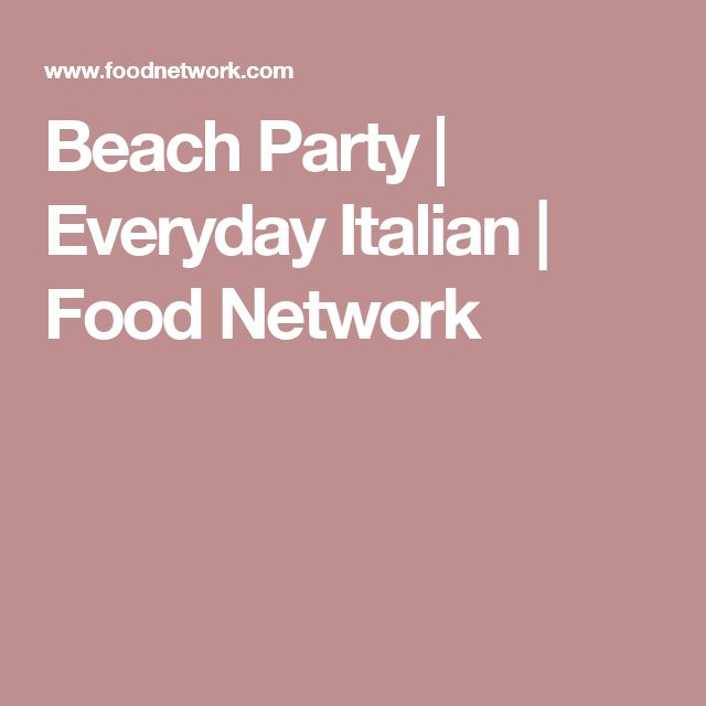 Beach Party | Everyday Italian | Food Network