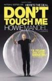 Here's the Deal: Don't Touch Me Paperback – 28 Sep 2010 Howie Mandel with Josh