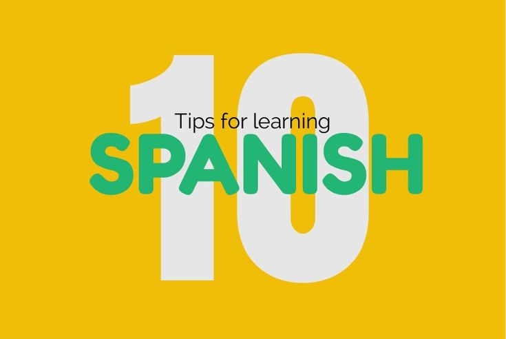 10 great tips to help you learn Spanish!