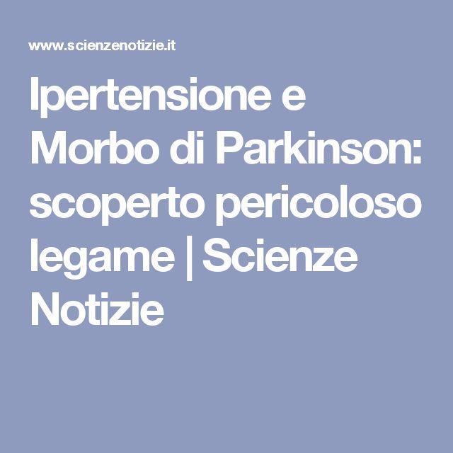 Ipertensione e Morbo di Parkinson: scoperto pericoloso legame | Scienze Notizie