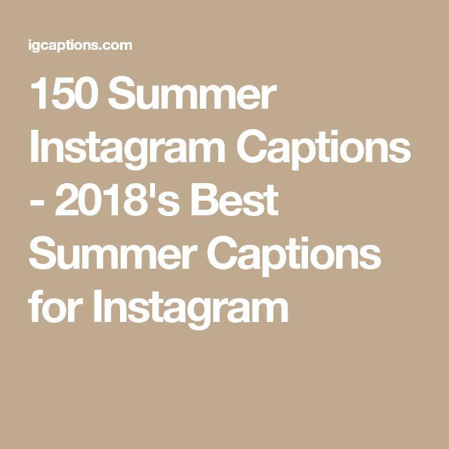 150 Summer Instagram Captions - 2018's Best Summer Captions for Instagram