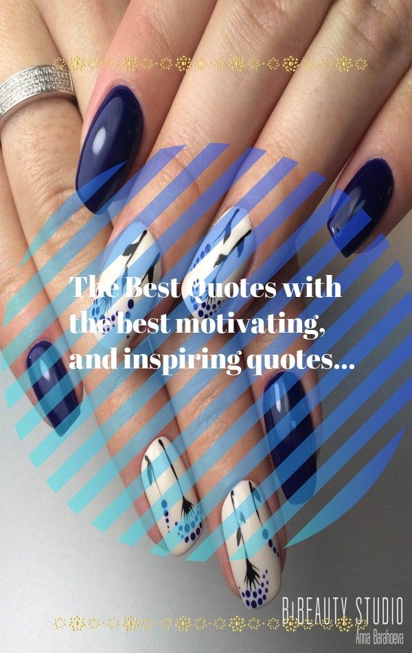 The Best Quotes With The Best Motivating And Inspiring Quotes In 2020 Color For Nails Fashion Nails Nail Polish