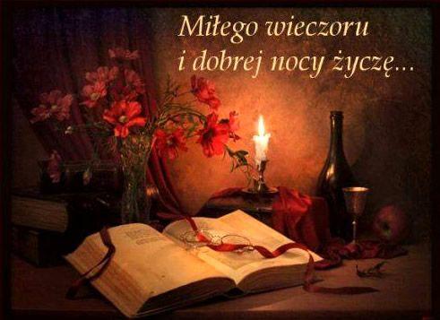 Miłego wieczoru i dobrej nocy życzę #milegowieczoru