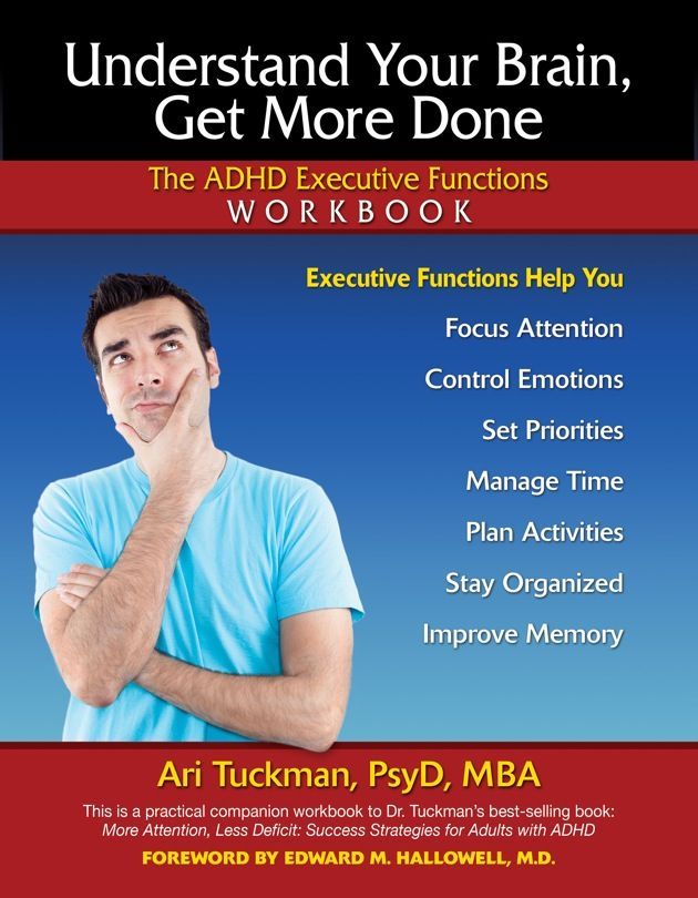 Great resource for ADD and ADHD.  Understand Your Brain, Get More Done, Ari Tuckman.  Integrative Treatment for Adult ADHD Book Cover