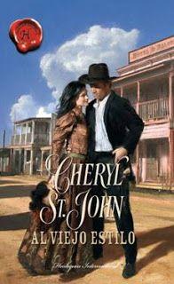 KASANDRA. : Solo Portadas y Sinopsis .: H.HISTORICOS...Cheryl St. John - Al viejo estilo  ...