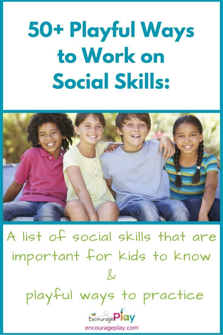 A list of social skills for kids, playful ways to practice themAn Essential List of Social Skills & 50+ Playful Ways to Practice  http://www.encourageplay.com/blog/an-essential-list-of-social-skills-50-playful-ways-to-practice