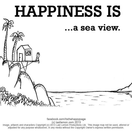 HAPPINESS IS...a sea view.