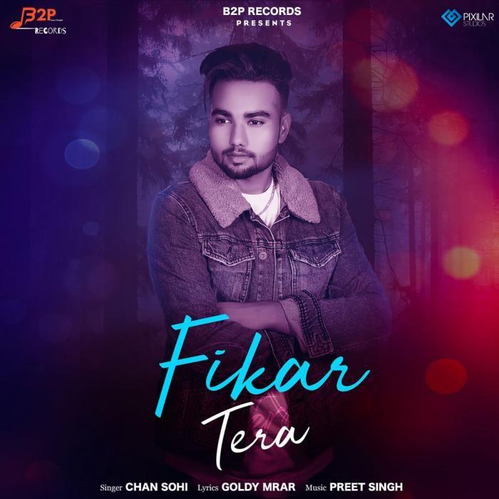 Fikar Tera By Chan Sohi Mp3 Punjabi Song Download And Listen Songs Mp3 Song All Songs