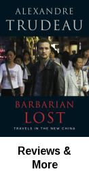 Alexandre Trudeau explores the complexities of life in modern day China through his interactions with men and women throughout the country.
