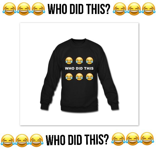 WHO DID THIS?<<<  WHO DID THIS? << (if you want to buy this it's on Jacksfilms [hes a YouTuber] merchandise store just Fyi)