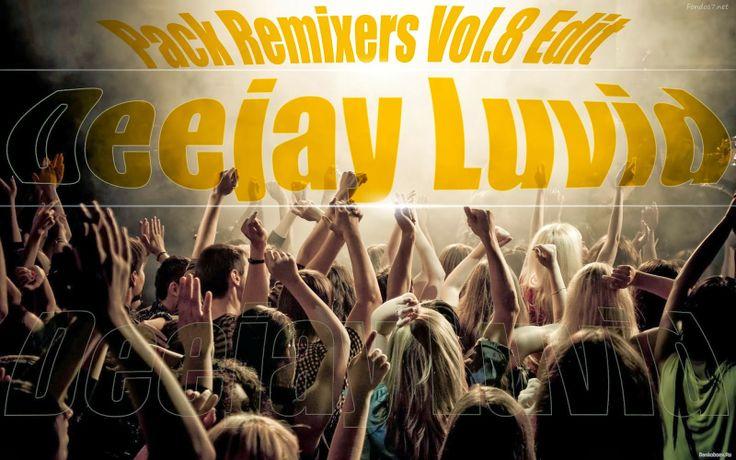 descargar Pack Remixers Vol.8 Deejay Luvid | descargar pack de musica remix