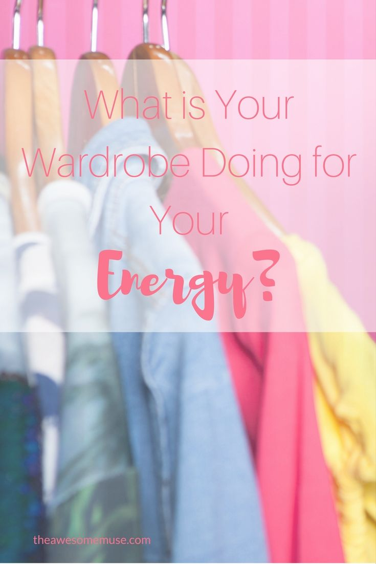What is Your Wardrobe Doing for Your