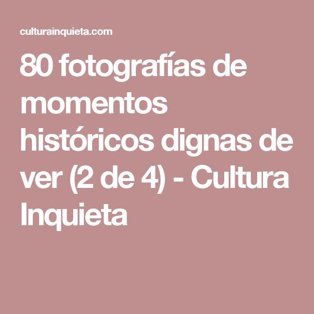 80 fotografías de momentos históricos dignas de ver (2 de 4) - Cultura Inquieta