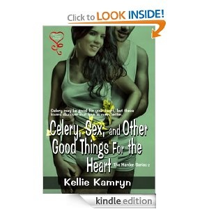 Celery, Sex, and Other Good Things For The Heart (Harder Series)