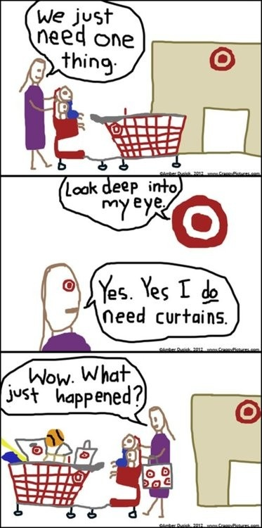 The danger of shopping at Target. Yes you go in for one thing and come out with a basket full.Black Hole, Time, Laugh, Target, Funny Stuff, So True, Things, So Funny, True Stories