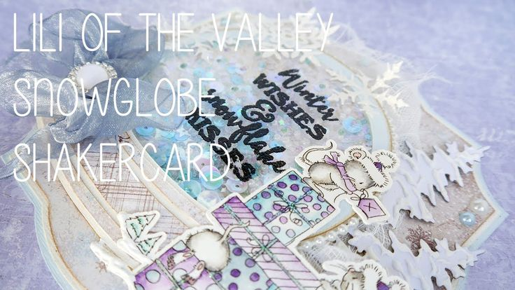 Lili of the Valley SnowGlobe shaker card