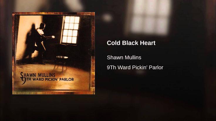 Shawn Mullins ~ Cold Black Heart