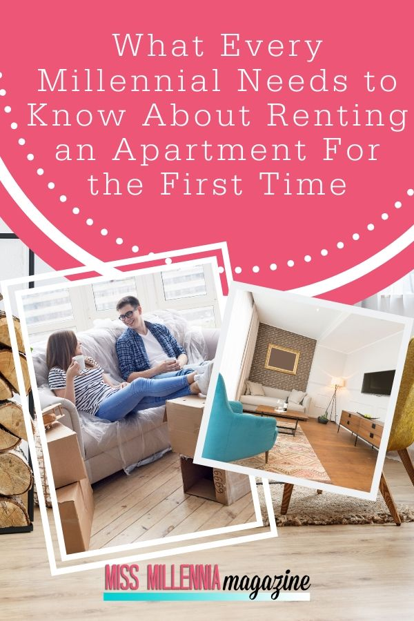 What Every Millennial Needs To Know About Renting An Apartment For The First Time Rent Being A Landlord Apartment
