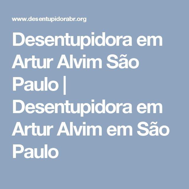 Desentupidora em Artur Alvim São Paulo | Desentupidora em Artur Alvim em São Paulo