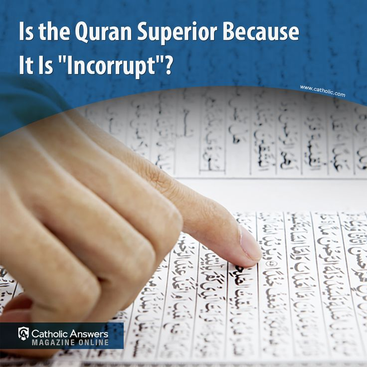 Islamic theologians believe the #Quran, and not the Bible, is free from corruption and error. What evidence does the real transmission of the text present?  #CAMO #Islam #Catholic #CatholicAnswers